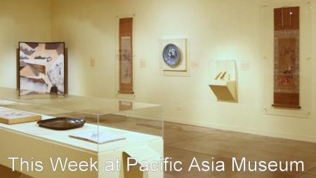 This Week at Pacific Asia Museum